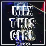 Mix This Girl [Agosto 2016]