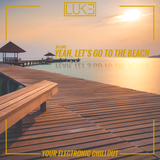 Luke - Yeah, let's go to the beach