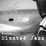 DJ TRUSTY Presents BLUNTED JAZZ