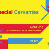 Especial Cervantes #400Años