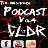 The MadHouse PodcastVol4 DJ CLAR