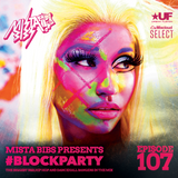 Mista Bibs - #BlockParty Episode 107 (Current R&B & Hip Hop) (Subscribe to My Mixcloud Select Page)