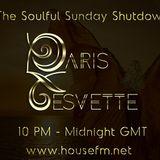 The Soulful Sunday Shutdown : Show 5 with Paris Cesvette on www.Housefm.net