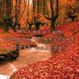 MiraculuM - Simple Pleasures 2013 October