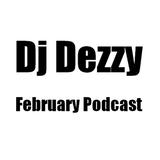 Dj Dezzy - February Podcast