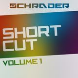 Schrader pres. SHORTCUT //Vol. 1
