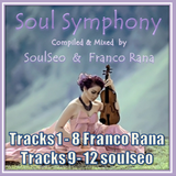 Franco Rana Present : Soulful Symphony   ( Collaboration Reposted )
