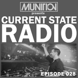 Current State Radio 028 with DJ Munition