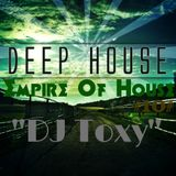 DJ Toxy-Empire Of House #Episode 10# (New style)