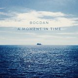 Bogdan - A Moment In Time