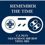 C.J. Plus - Remember The Time (OldSchool Hip-Hop Vinyl Only)