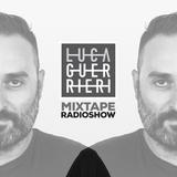 Luca Guerrieri - Mixtape Radio Show 162
