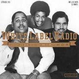 White Label Radio Ep. 310