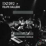 EXZ 092 FELIPE CALLADO EXZELLENZ Music Podcast #092