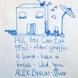 All You Can Eat #62 - Ridin' Giraffes sure is difficult