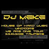 DJ Meke - House Of Hard Music & Mindcore WE ARE ONE TOUR (YO-talo Tampere 23.10.2015)