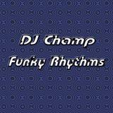 DJ Champ - Funky Rhythms