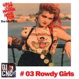 #03 Rowdy Girls #GJWHF