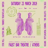Steve Mill @ Space Paradise [Faust Bar, Athens] March 2019