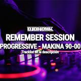 SESIÓN MAKINA - PROGRESSIVE - TECHNO  | REMEMBER 90-00 | DJDMONK