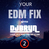 Your  EDM Fix - Session 2