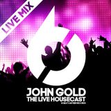JOHN GOLD - THE LIVE HOUSECAST #001