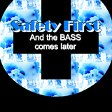 "ChicOnAir presents ""SAFETY FIRST and the BASS comes later"""