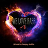 WE LOVE BASS 4 mixed by Deejay Julião
