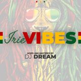DJ DREAM - IRIE VIBES