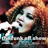 The Funk Off Show - 30 Nov. 2013