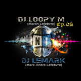 DJ Loopy M & DJ LeMark Presents : EP08