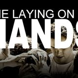 HOW TO PRACTICE THE LAYING ON OF HANDS