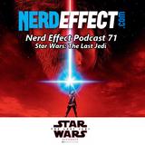 Nerd Effect Podcast 71 - Star Wars: The Last Jedi