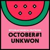 Bitchslap Musical Fruitbowl October #1: Unkwon - Songs I enjoy while eating mushrooms in my studio.