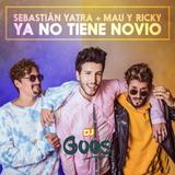 Ya No Tiene Novio (Mix)