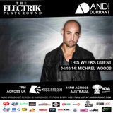 Electrik Playground 4/10/14 - Michael Woods Guest Mix