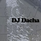 DJ Dacha - How Deep - DL145