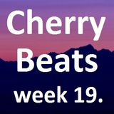 Cherry Beats - week 19
