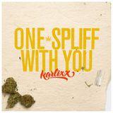 KARLIXX - ONE SPLIFF WITH YOU (Reggae Set)