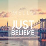 Mello - Just Believe (Original Mix)