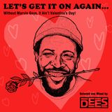 Let's Get It On Again... Without Marvin Gaye, It Ain't Valentine's Day!