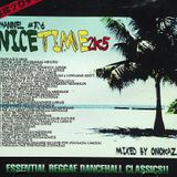 NICE TIME 2K5 - Essential Reggae Dancehall Classics! 隙間SOUND