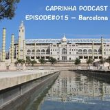 Caprinha Podcast Episode 15 - Barcelona