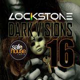 Lockstone - The Dark Visions Techno Mix 16