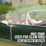 USED FOR SLOW RIDE (Park of Culture live cuts)