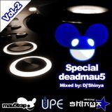 SPECIAL DEADMAU5 VOL.-2 (MIXED BY DJ'SHINYA)