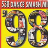 538 Dance Smash Mix '98 Disc 1