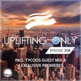 Ori Uplift - Uplifting Only 304 with Tycoos