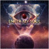 """CHILLOUT LOUNGE - """"Enter My Soul"""""""