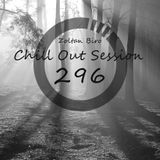 Chill Out Session 296